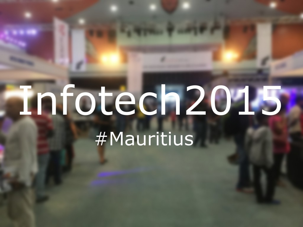 Infotech Mauritius 2015 – Review and Photo Gallery