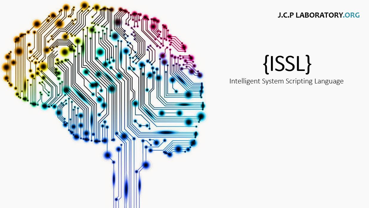 Intelligent System Scripting Language (ISSL) – Introductory Presentation